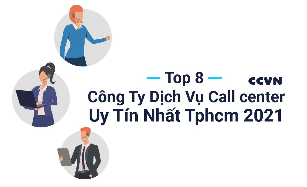 Top 8 công ty dịch vụ call center