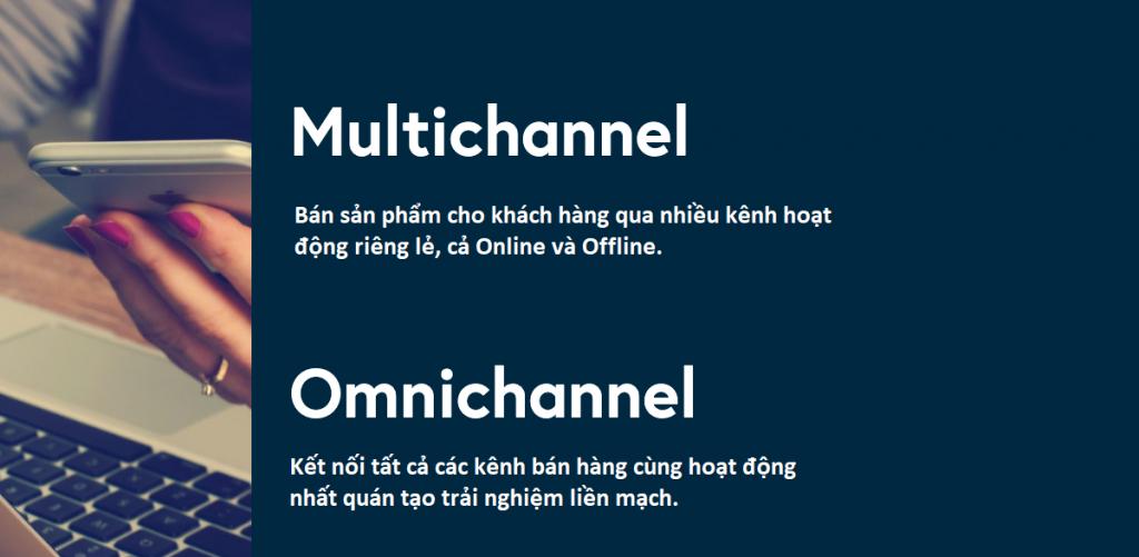 Sự khác nhau giữa multichannel và omnichannel