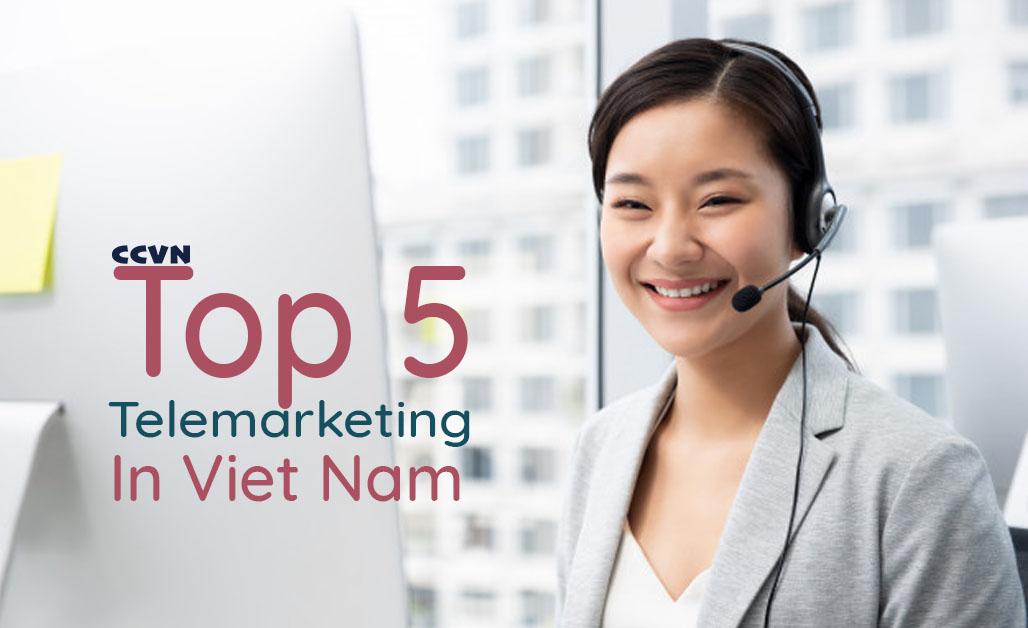 Top 5 công ty dịch vụ telemarketing uy tín nhất 2021